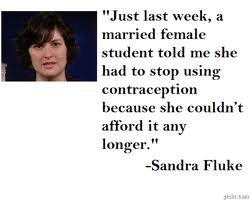 Sandra Fluke can't afford contraception
